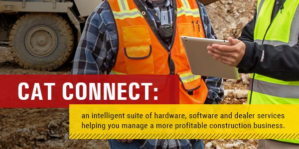 Cat Connect: an intelligent suite of hardware, software and dealer services, helping you manage a more profitable construction business.