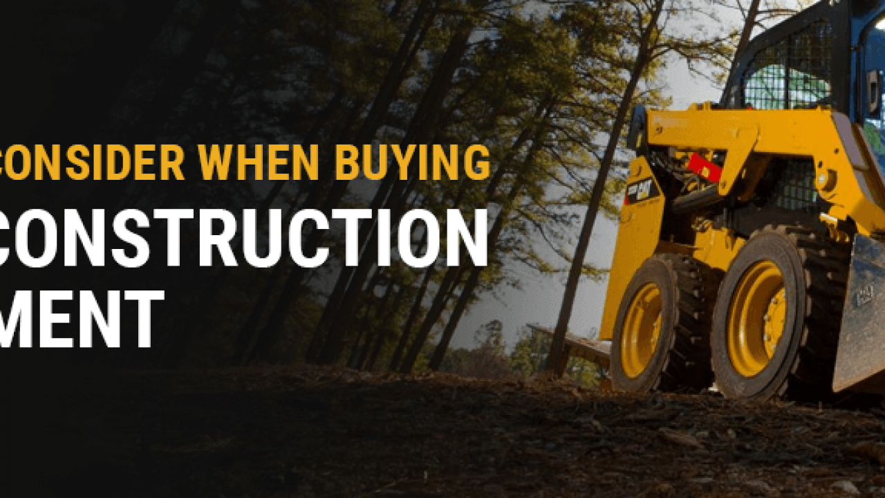 What to Consider When Buying Used Construction Equipment