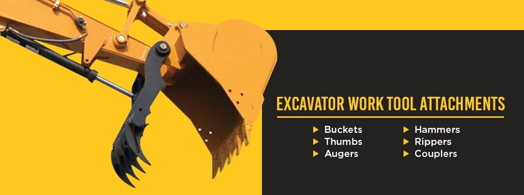 Excavator Work Tool Attachments: Buckets, thumbs, Augers, Hammers, Rippers, and Couplers