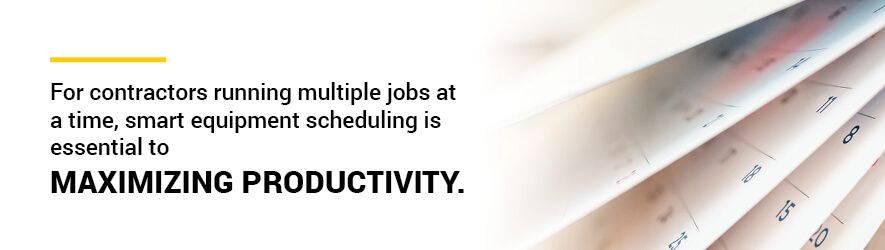 For contractors running multiple jobs at a time, smart equipment scheduling is essential to maximizing productivity.