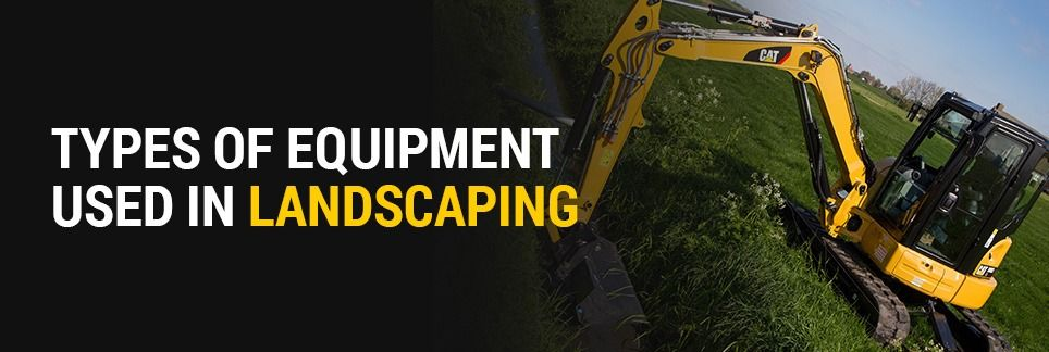 Types Of Equipment Used In Landscaping Gregory Poole