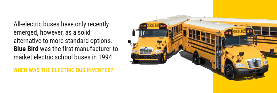 All-electric buses have only recently emerged, however, as a solid alternative to more standard options. Blue Bird was the first manufacturer to market electric school buses in 1994.