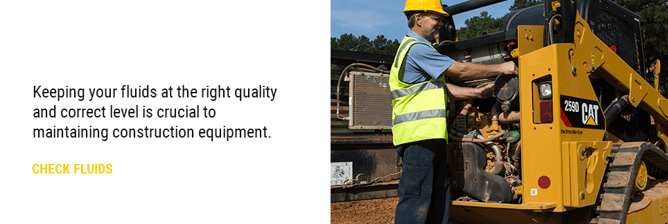 Keeping your fluids at the right quality and correct level is crucial to maintaining construction equipment.