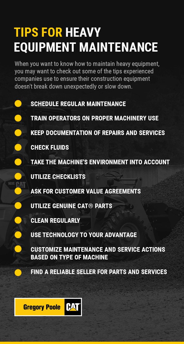 Tips for Heavy Equipment Maintenance. When you want to know how to maintain heavy equipment, you may want to check out some of the tips experienced companies use to ensure their construction equipment doesn't break down unexpectedly or slow down.