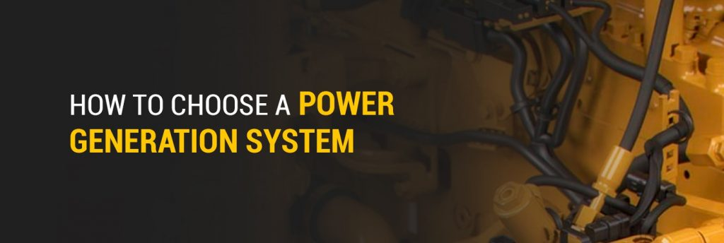 How to Choose a Power Generation System